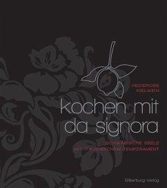 Kochen mit Da Signora (Mängelexemplar) - Kielwein, Heiderose; Nägele, Olaf