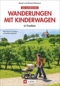 Die schönsten Wanderungen mit Kinderwagen in Franken (Mängelexemplar)