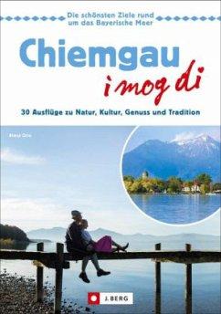 Chiemgau - I mog di! (Mängelexemplar) - Otto, Almut
