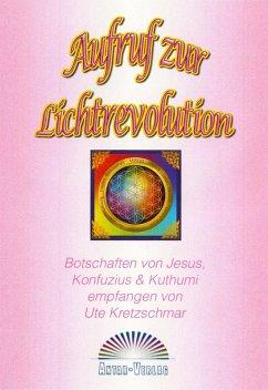 Aufruf zur Lichtrevolution (eBook, ePUB) - Kretzschmar, Ute