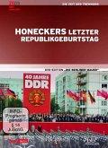 Die Berliner Mauer: Honeckers letzter Republikgebu