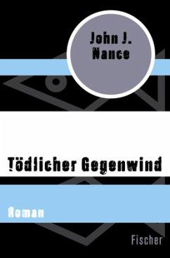 Tödlicher Gegenwind - Nance, John J.