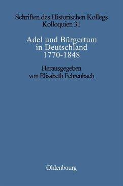 Adel und Bürgertum in Deutschland 1770-1848 (eBook, PDF)