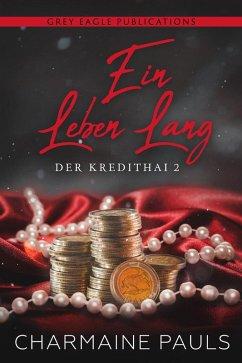 Ein Leben lang (Das Kredithai, Buch 2) (eBook, ePUB) - Pauls, Charmaine