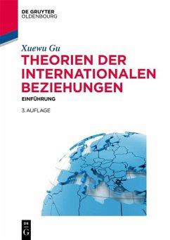 Theorien der Internationalen Beziehungen (eBook, ePUB) - Gu, Xuewu