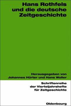 Hans Rothfels und die deutsche Zeitgeschichte (eBook, PDF)