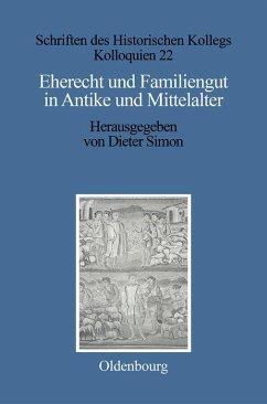 Eherecht und Familiengut in Antike und Mittelalter (eBook, PDF)