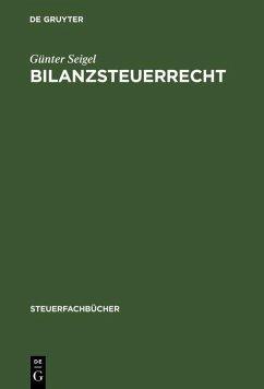 Bilanzsteuerrecht (eBook, PDF) - Seigel, Günter