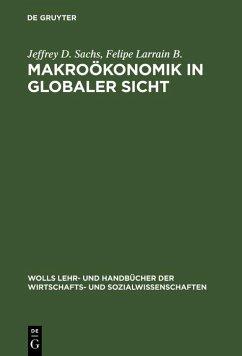 Makroökonomik in globaler Sicht (eBook, PDF) - Sachs, Jeffrey D.; B., Felipe Larrain