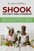 Shook: The Curvy Girl's Cookbook - Lose up to 20 pounds, 3 Inches, and Wrinkles in Just Weeks (eBook, ePUB)