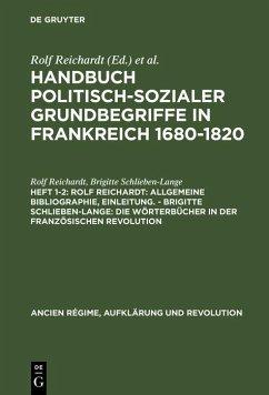 Rolf Reichardt: Allgemeine Bibliographie, Einleitung. - Brigitte Schlieben-Lange: Die Wörterbücher in der Französischen Revolution (eBook, PDF) - Reichardt, Rolf; Schlieben-Lange, Brigitte