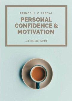 Personal Confidence & Motivation (eBook, ePUB)