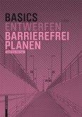 Basics Barrierefrei Planen (eBook, PDF)
