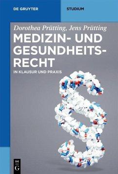 Medizin- und Gesundheitsrecht (eBook, ePUB) - Prütting, Dorothea; Prütting, Jens