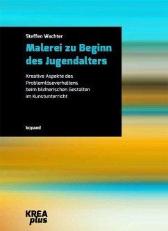 Malerei zu Beginn des Jugendalters (eBook, PDF) - Wachter, Steffen