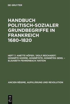 Anette Höfer / Rolf Reichardt: Honnête homme, Honnêteté, Honnêtes gens. - Elisabeth Fehrenbach: Nation (eBook, PDF)