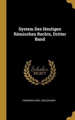 System Des Heutigen Römischen Rechts, Dritter Band