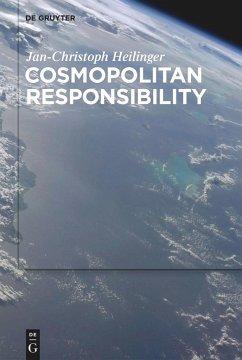 Cosmopolitan Responsibility - Heilinger, Jan-Christoph