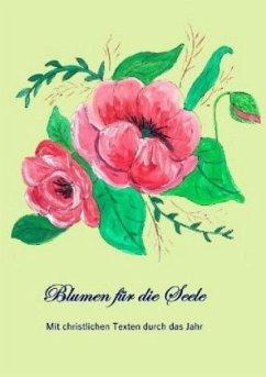 Blumen für die Seele - Telker, Christina