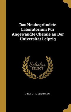 Das Neubegründete Laboratorium Für Angewandte Chemie an Der Universität Leipzig