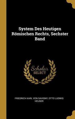 System Des Heutigen Römischen Rechts, Sechster Band
