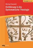 Einführung in die Systematische Theologie (eBook, PDF)