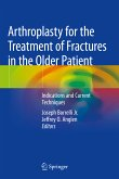 Arthroplasty for the Treatment of Fractures in the Older Patient (eBook, PDF)