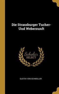 Die Strassburger Tucher- Und Weberzunft