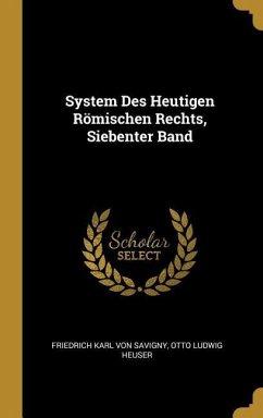 System Des Heutigen Römischen Rechts, Siebenter Band