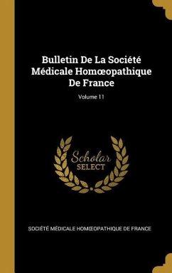 Bulletin de la Société Médicale Homoeopathique de France; Volume 11
