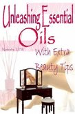 Unleashing Essential Oils: With Extra Invaluable Beauty Tips (eBook, PDF)