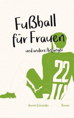 Fußball für Frauen (eBook, ePUB) - Schneider, Jasmin