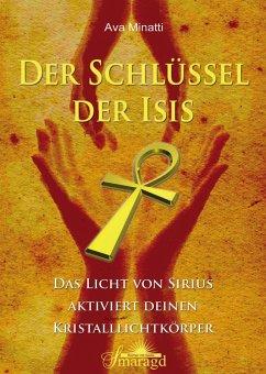 Der Schlüssel der Isis (eBook, ePUB) - Minatti, Ava