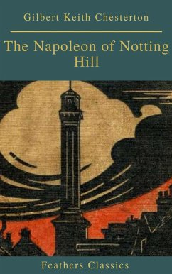 The Napoleon of Notting Hill (Feathers Classics) (eBook, ePUB)