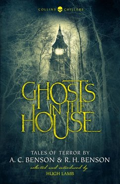 Ghosts in the House: Tales of Terror by A. C. Benson and R. H. Benson (Collins Chillers) (eBook, ePUB) - Benson, R. H.; Benson, A. C.