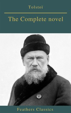 Tolstoï : The Complete novel (Feathers Classics...