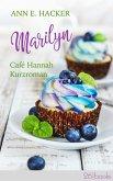 Marilyn – Café Hannah Kurzroman (eBook, ePUB)