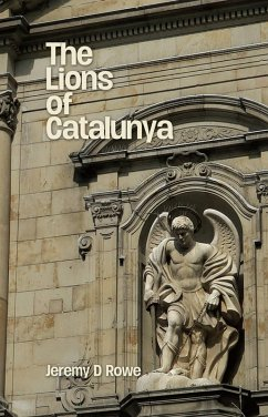 The Lions of Catalunya (eBook, ePUB) - Rowe, Jeremy D.