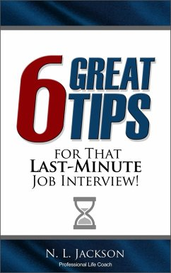 Six Great Tips For That Last-Minute Job Intervi...
