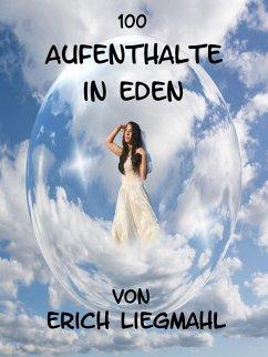 100 Aufenthalte in Eden (eBook, ePUB)