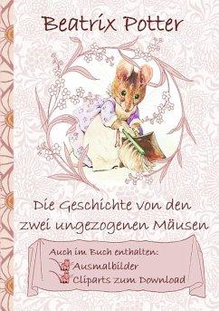 Die Geschichte von den zwei ungezogenen Mäusen (inklusive Ausmalbilder und Cliparts zum Download) (eBook, ePUB)