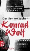 Der Sonnensucher. Konrad Wolf (eBook, ePUB)