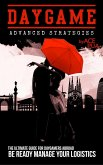 Daygame Advanced Strategies: The Ultimate Guide for Daygamers Abroad. Be Ready Manage Your Logistics (eBook, ePUB)