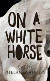 On A White Horse (eBook, ePUB)