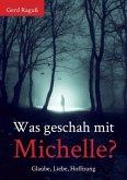 Was geschah mit Michelle?
