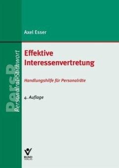 Effektive Interessenvertretung - Esser, Axel