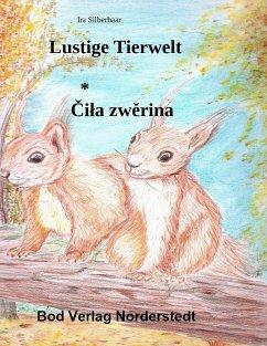 Lustige Tierwelt / Cila zwerina
