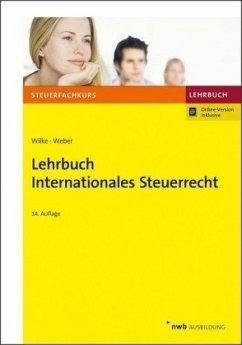 Lehrbuch Internationales Steuerrecht - Wilke, Kay-Michael; Weber, Jörg-Andreas