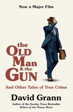 The Old Man and the Gun - Grann, David
