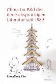 China im Bild der deutschsprachigen Literatur seit 1989